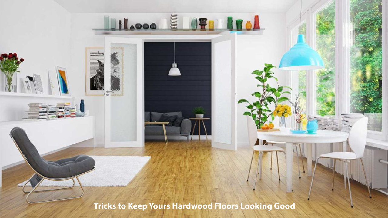 Some-Effective-tricks-to-Keep-Yours-Hardwood-Floors-Looking-Good!