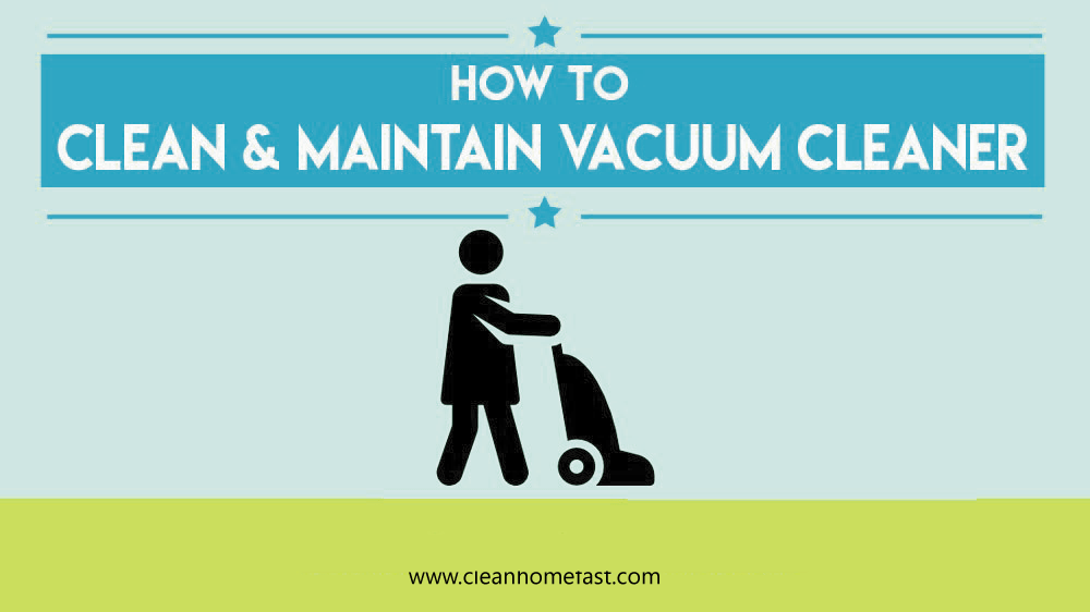 How To Clean And Maintain Your Vacuum Cleaner