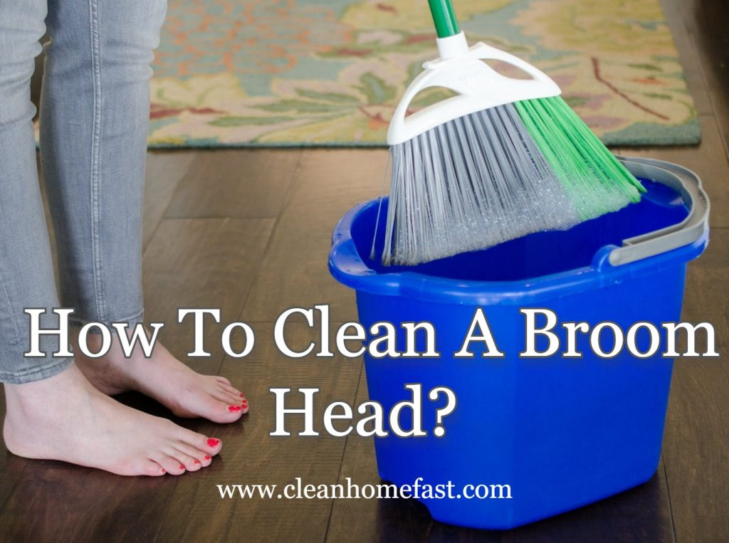 How To Clean A Broom Head?